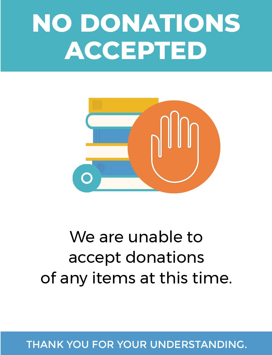 No donations accepted. We are unable to accept donations of any items at this time.